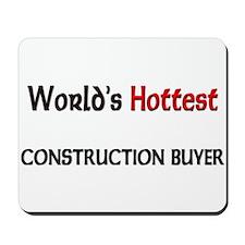 World's Hottest Construction Buyer Mousepad