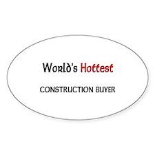 World's Hottest Construction Buyer Oval Sticker