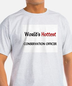 World's Hottest Conservation Officer T-Shirt