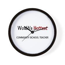 World's Hottest Community School Teacher Wall Cloc
