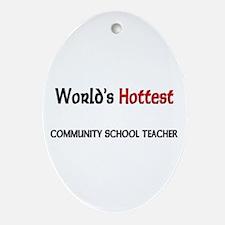 World's Hottest Community School Teacher Ornament