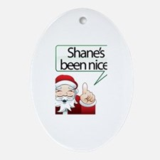 Shane's Been Nice Oval Ornament