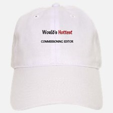 World's Hottest Commissioning Editor Baseball Baseball Cap