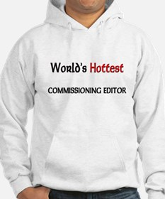 World's Hottest Commissioning Editor Hoodie