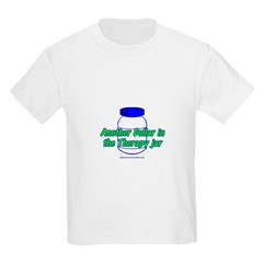 Another $ in the Therapy Jar T-Shirt