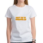 Don't Therapize Me Women's T-Shirt