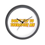 Don't Therapize Me Wall Clock