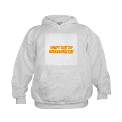 Don't Therapize Me Hoodie