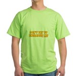 Don't Therapize Me Green T-Shirt