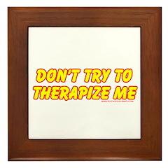 Don't Therapize Me Framed Tile