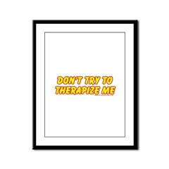 Don't Therapize Me Framed Panel Print