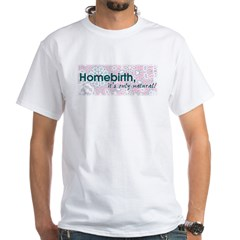 Homebirth, it's only natural Shirt