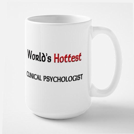 World's Hottest Clinical Psychologist Large Mug