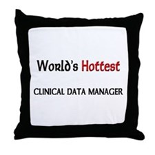 World's Hottest Clinical Data Manager Throw Pillow