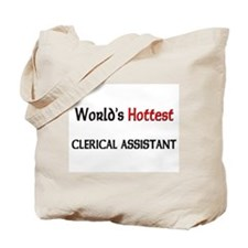 World's Hottest Clerical Assistant Tote Bag