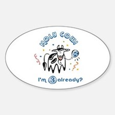 """""""Holy Cow! I'm 3 already?"""" Oval Decal"""