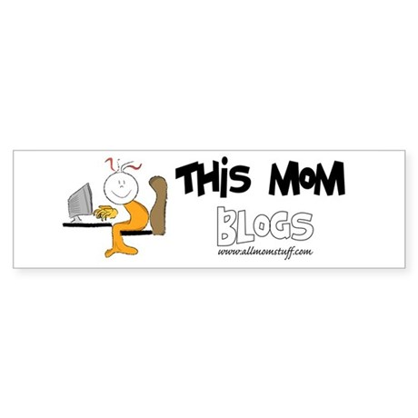 This mom blogs Bumper Sticker