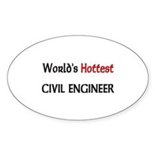World's Hottest Civil Engineer Oval Decal