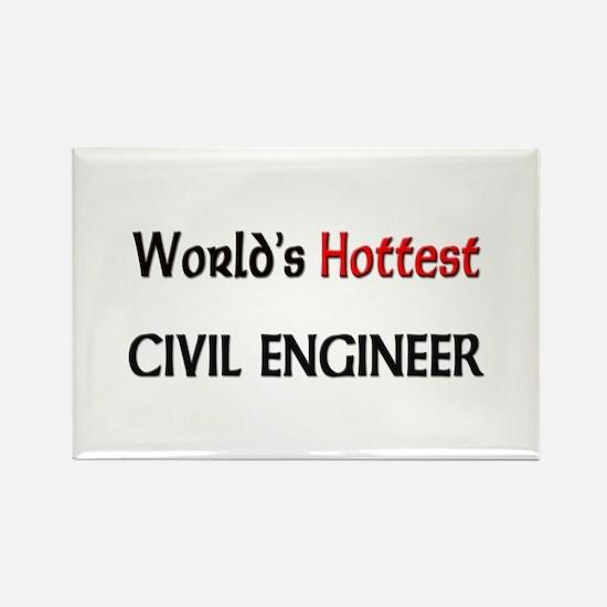World's Hottest Civil Engineer Rectangle Magnet