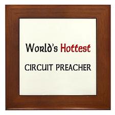 World's Hottest Circuit Preacher Framed Tile