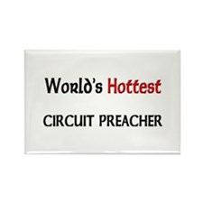 World's Hottest Circuit Preacher Rectangle Magnet