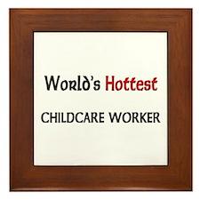 World's Hottest Childcare Worker Framed Tile
