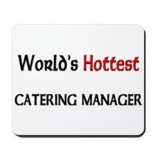World's Hottest Catering Manager Mousepad
