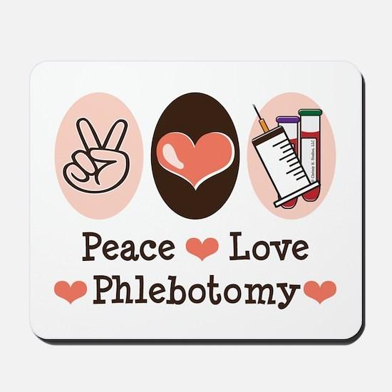 Peace Love Phlebotomy Mousepad