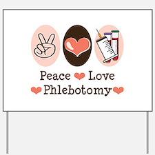Peace Love Phlebotomy Yard Sign