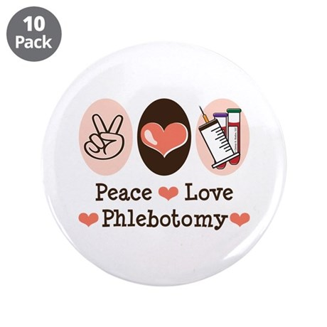 "Peace Love Phlebotomy 3.5"" Button (10 pack)"