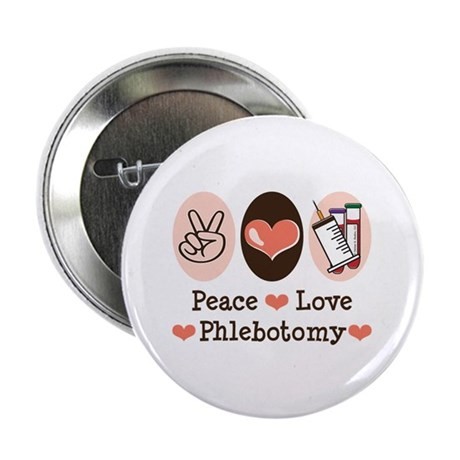 """Peace Love Phlebotomy 2.25"""" Button (100 pack)"""