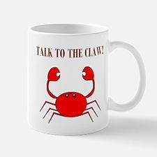 TALK TO THE CLAW Mug