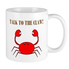 TALK TO THE CLAW Small Mug