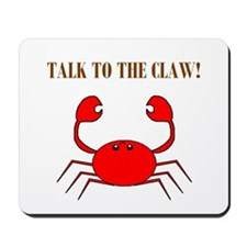 TALK TO THE CLAW Mousepad