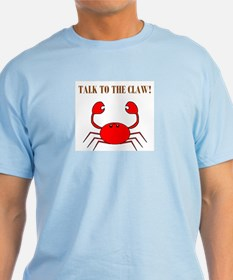 TALK TO THE CLAW T-Shirt