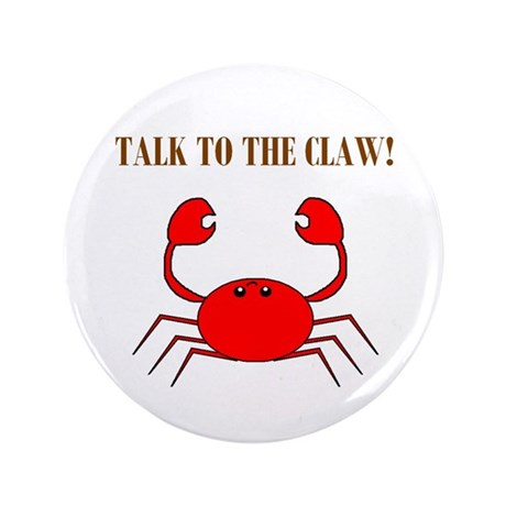 """TALK TO THE CLAW 3.5"""" Button (100 pack)"""