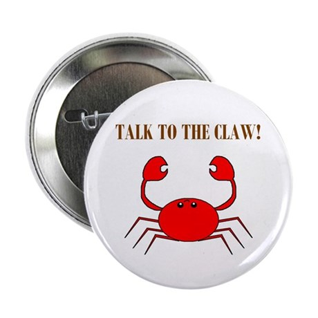 "TALK TO THE CLAW 2.25"" Button (10 pack)"