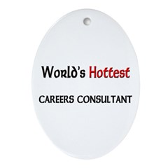 World's Hottest Careers Consultant Oval Ornament