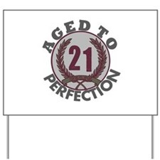 21 years... Aged to Perfectio Yard Sign