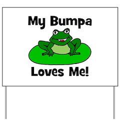 My Bumpa Loves Me! Yard Sign