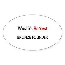 World's Hottest Bronze Founder Oval Sticker