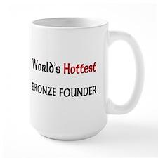 World's Hottest Bronze Founder Large Mug