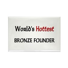 World's Hottest Bronze Founder Rectangle Magnet