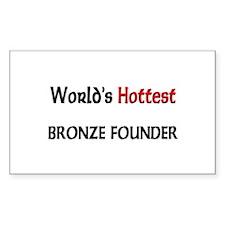 World's Hottest Bronze Founder Rectangle Sticker