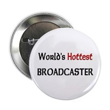"""World's Hottest Broadcaster 2.25"""" Button"""