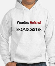 World's Hottest Broadcaster Hoodie