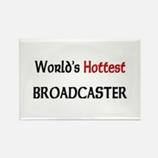 World's Hottest Broadcaster Rectangle Magnet