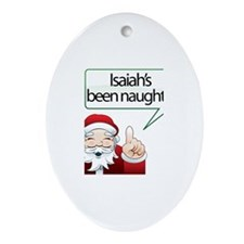 Isaiah's Been Naughty Oval Ornament