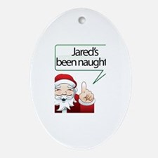 Jared's Been Naughty Oval Ornament