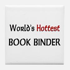 World's Hottest Book Binder Tile Coaster